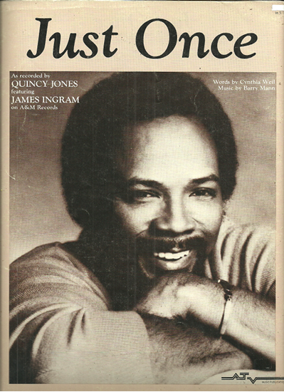 0026358_just-once-cynthia-weil-barry-mann-recorded-by-quincy-jones-james-ingram_550